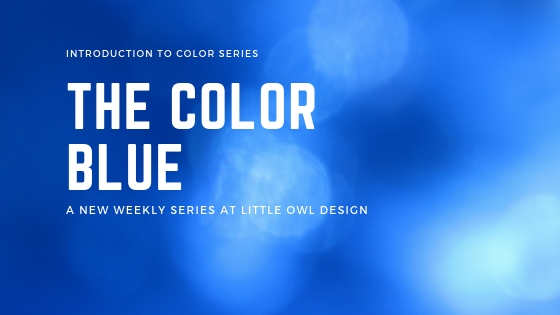 The Color Blue – Intro to Color Series