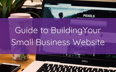 Guide to Building Your Small Business Website