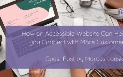 Guest Post: How an Accessible Website Can Help You Connect with More Customers