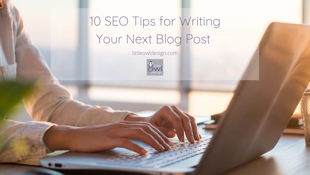 10 SEO Tips for Writing Your Next Blog Post