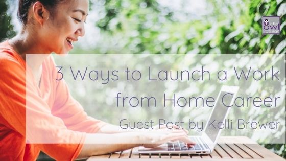 Guest Post: 3 Ways to Launch a Work-from-Home Career